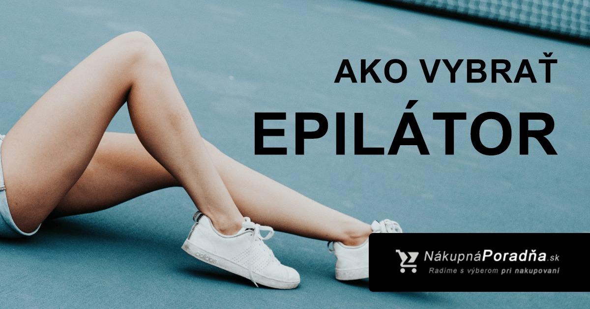 Ako vybrať epilátor