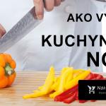 Ako vybrať kuchynské nože? Radíme s výberom + najlepšie nože 2019