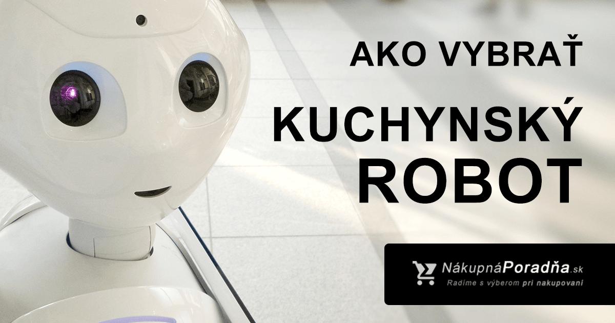 3a4817efa Ako vybrať kuchynský robot? Radíme + najlepšie kuchynské roboty 2019 ⋆  NakupnaPoradna.sk