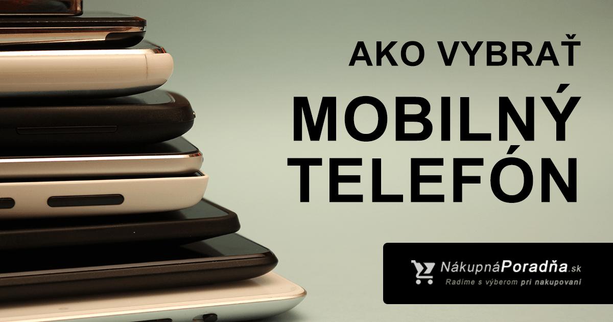 Ako vybrať mobilný telefón