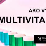 Ako vybrať multivitamín? → 12x AKO ✔️ +TOP ❤️ 2020 multivitamíny