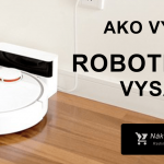 Ako vybrať robotický vysávač? → 8x AKO ✔️ +TOP 2021 vysávače