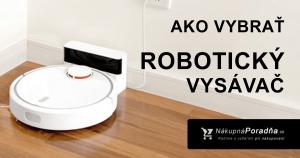 Ako vybrať roboticky vysávač